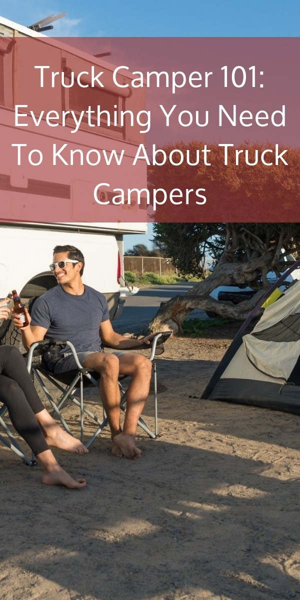 Truck Camper 101: Everything You Need To Know About Truck Campers